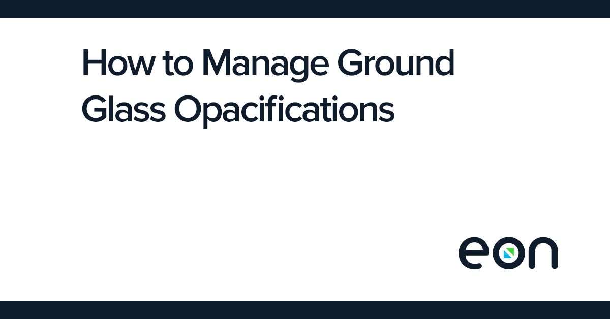 How to Manage Ground Glass Opacifications