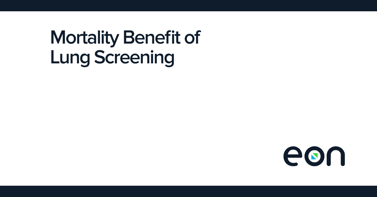 Mortality Benefit of Lung Screening