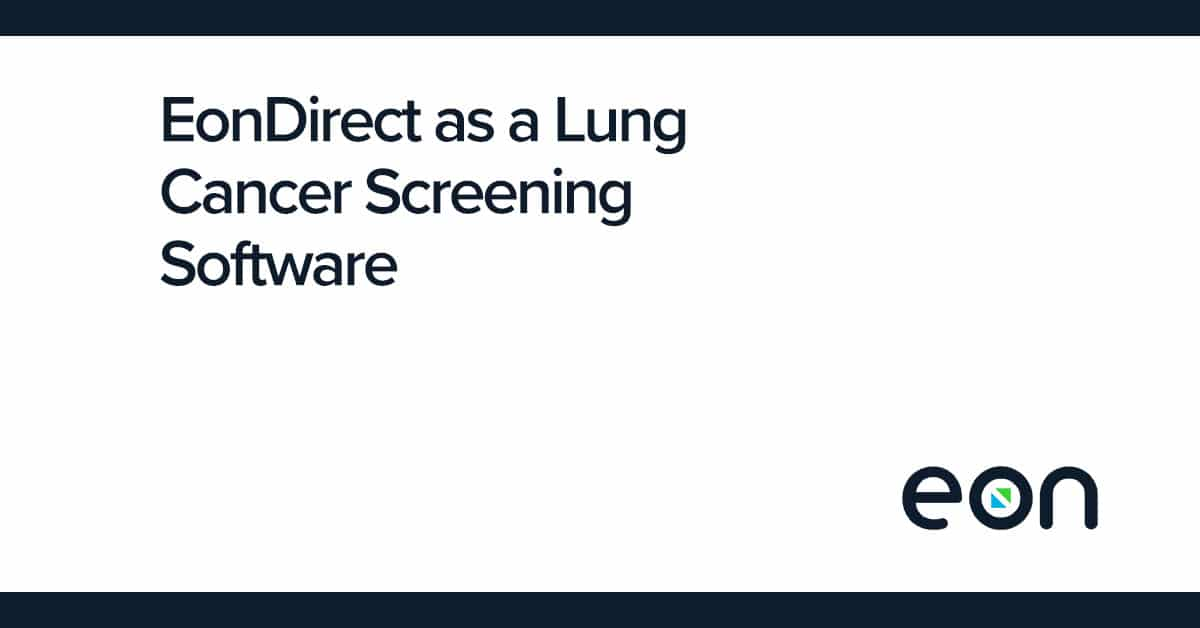 EonDirect as a Lung Cancer Screening Software