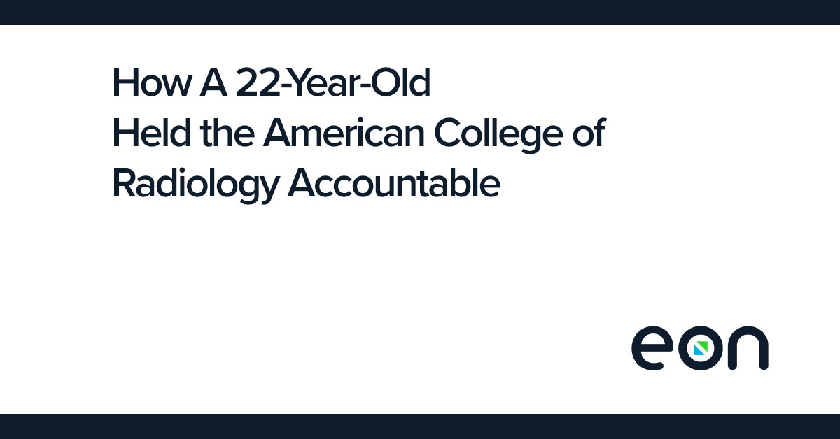 How A 22-Year-Old Held the American College of Radiology Accountable