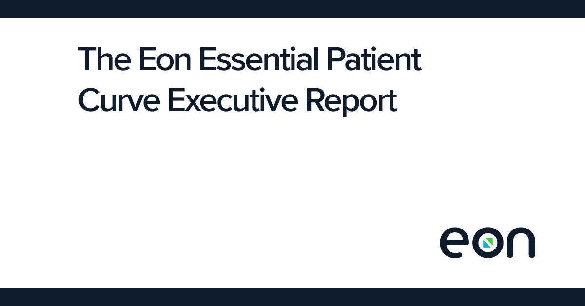 The Eon Essential Patient Curve Executive Report
