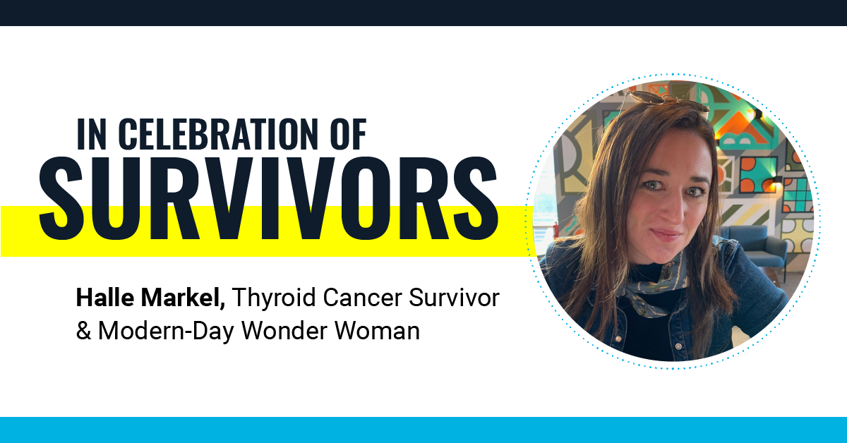 The Story of Halle Markel – Modern-Day Wonder Woman and Thyroid Cancer Survivor
