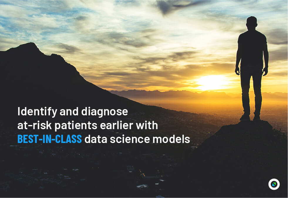 Identify and diagnose at-risk patients earlier with Best-in-Class data science models