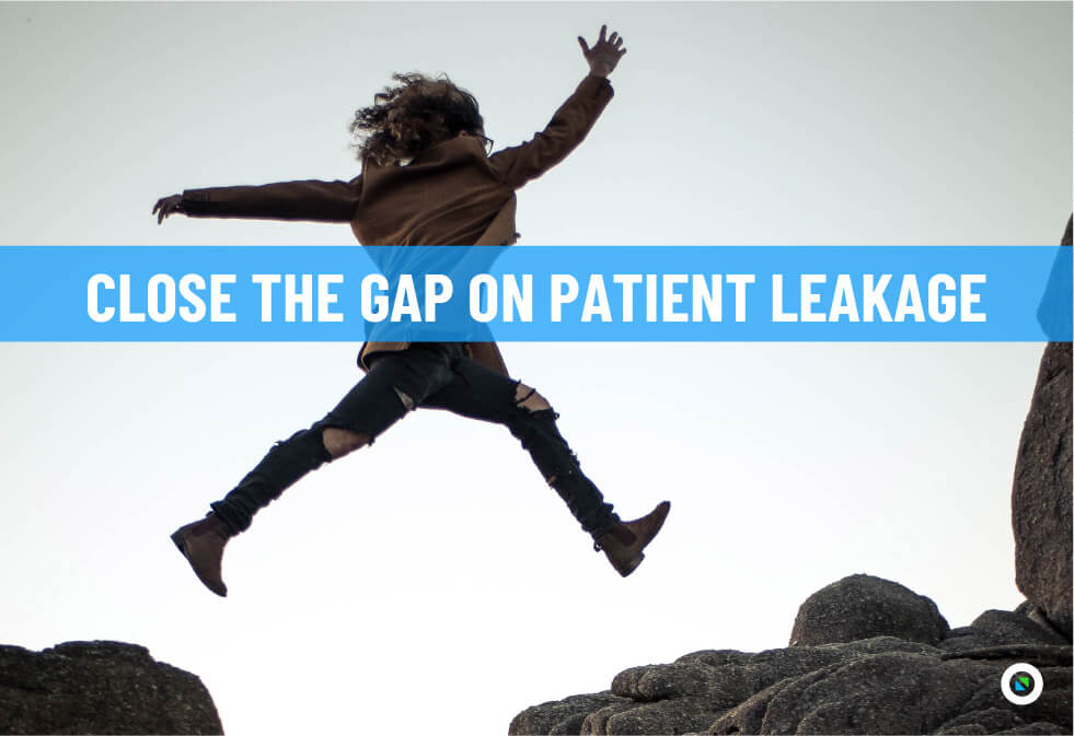 Close the gap on patient leakage