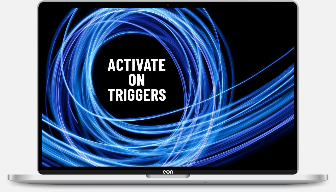 Activate on Triggers